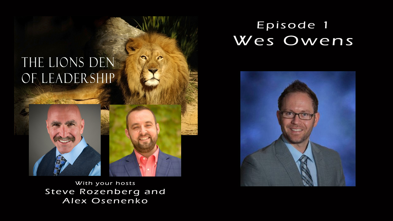 Lion's Leadership Den EP 1 – Wes Owens – Citizen Home Solutions
