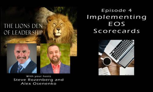 Lion's Leadership Den EP 4 – Implementing EOS Scorecards