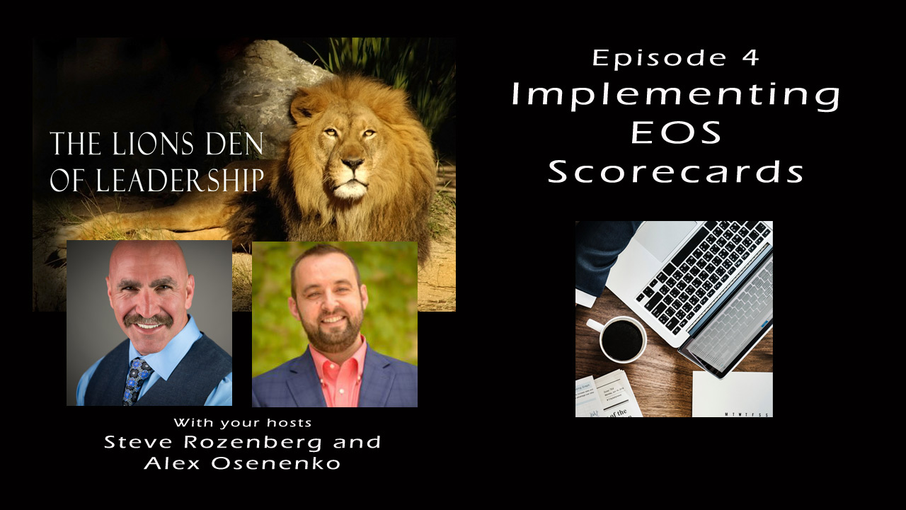 Lion's Leadership Den EP 4 – Implementing EOS Scorecards