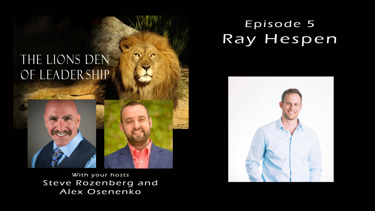 Lion's Leadership Den EP 5 – Ray Hespen of PropertyMeld