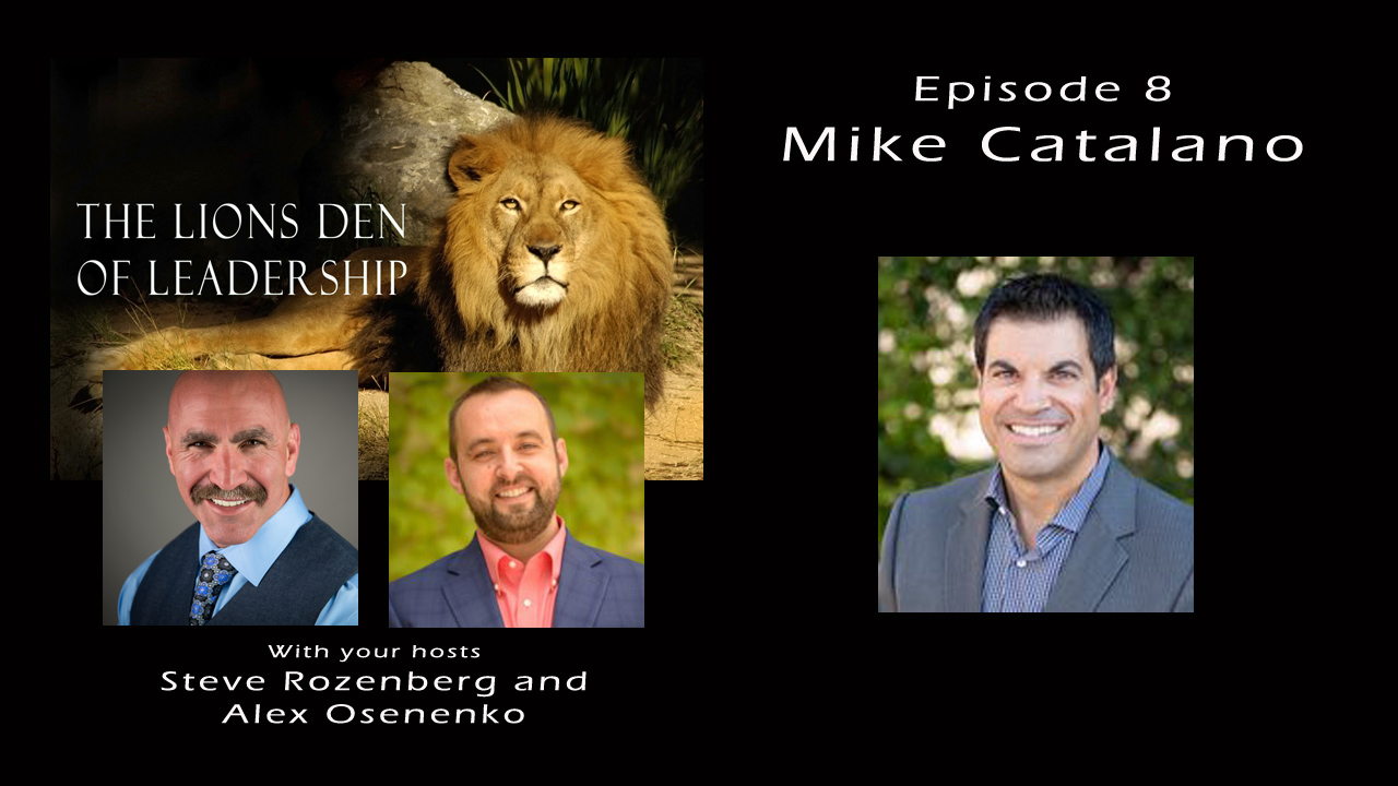 Lion's Leadership Den EP 8 – Mike Catalano