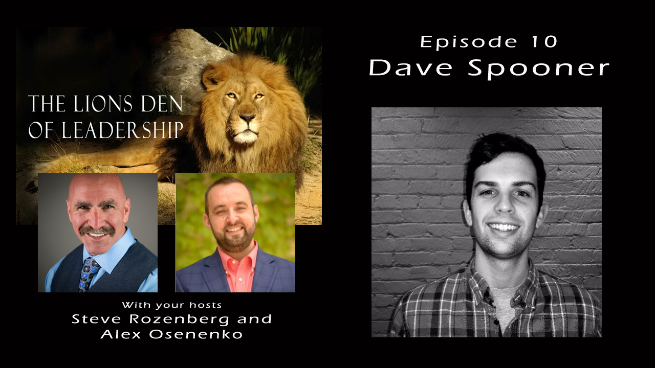 Lion's Leadership Den Episode 10 - Dave Spooner