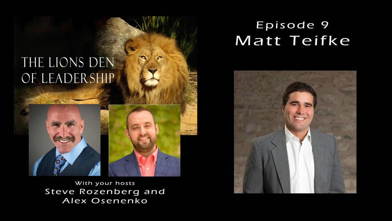 Lion's Leadership Den EP 9 Interview with Matt Teifke