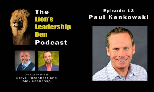 Lion's Leadership Den Episode 12 - Paul Kankowski