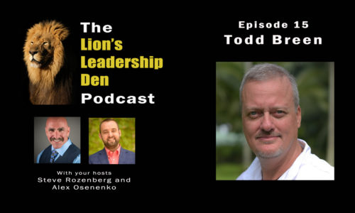 Lion's Leadership Den Podcast Episode 15 - Start your year strong with Todd Breen