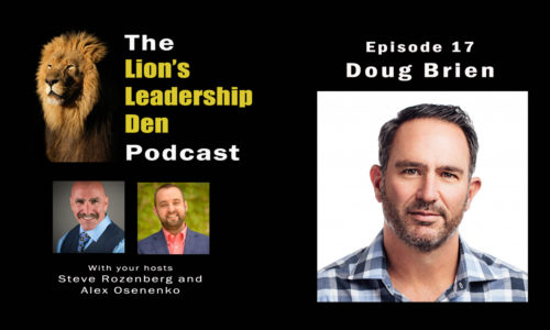 Lion's Leadership Den Podcast Episode 17 - Doug Brien on Running and Scaling a Big Business