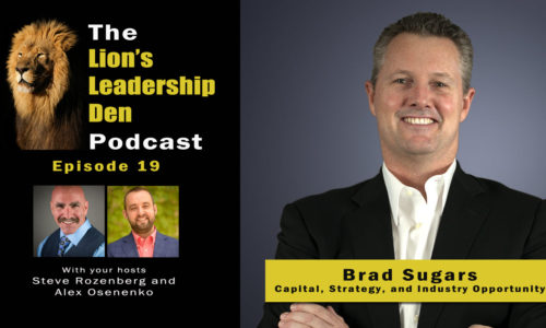 Lion's Leadership Den Podcast Episode 19 - Brad Sugars on Capital, Strategy, Industry Opportunity