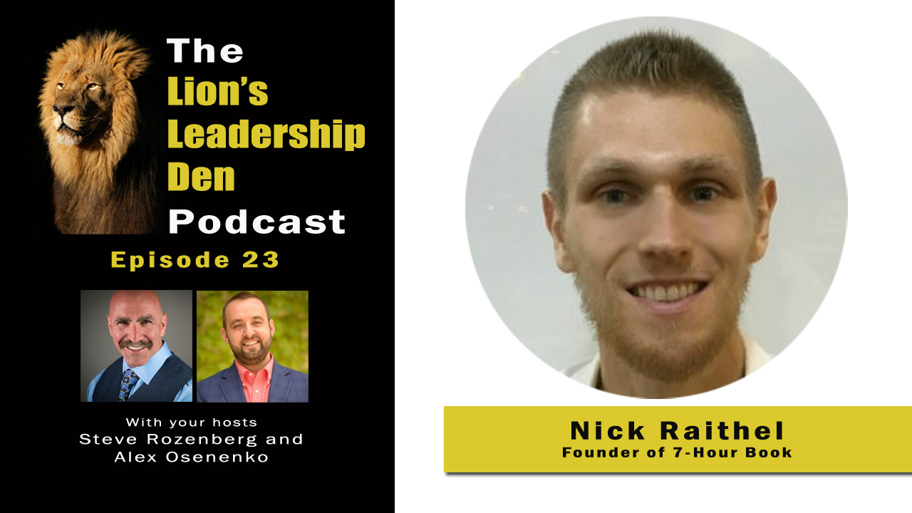 Nick Raithel, the 7-Hour Book, and Becoming a Thought Leader - Lion's Leadership Den 23