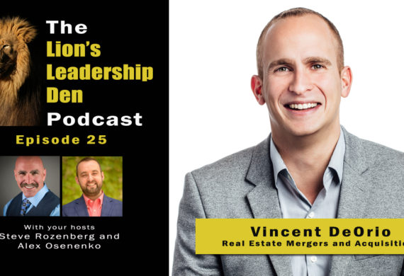 Vincent DeOrio on Real Estate Mergers and Acquisitions - Lion's Leadership Den 25