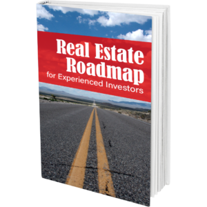 Real Estate Roadmap for Experienced Investors