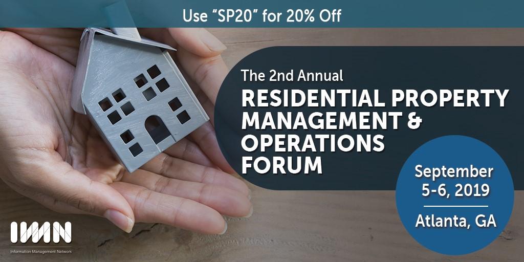 2nd Annual Residential Property Management & Operations Forum September 5-6, 2019 Atlanta, GA