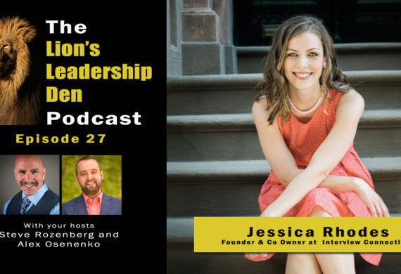 Jessica Rhodes - Interview Connections - Lion's Leadership Den Podcast 27