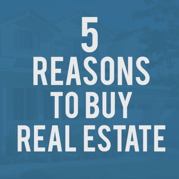 5 Reason to Buy Real Estate