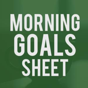 Morning Goal Sheet