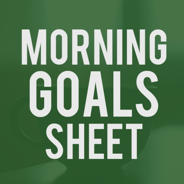 Morning Goal Sheet