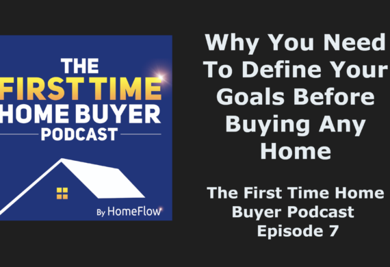 Why You Need To Define Your Goals Before Buying Any Home