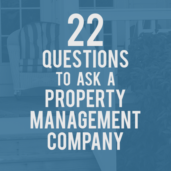 22 Questions to Ask A Property Management Company
