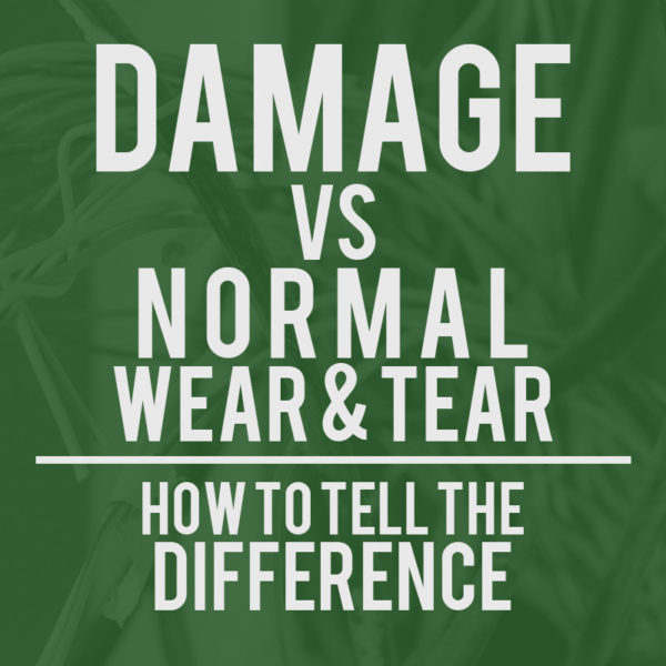 Damage vs Normal Wear and Tear - How to Tell the Difference