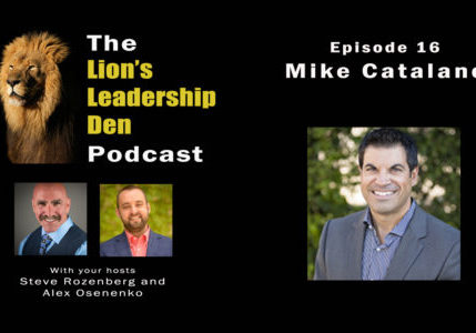 Lion's Leadership Den Podcast Episode 16 – Mike Catalano on BDMs and 2 Conversion Tips